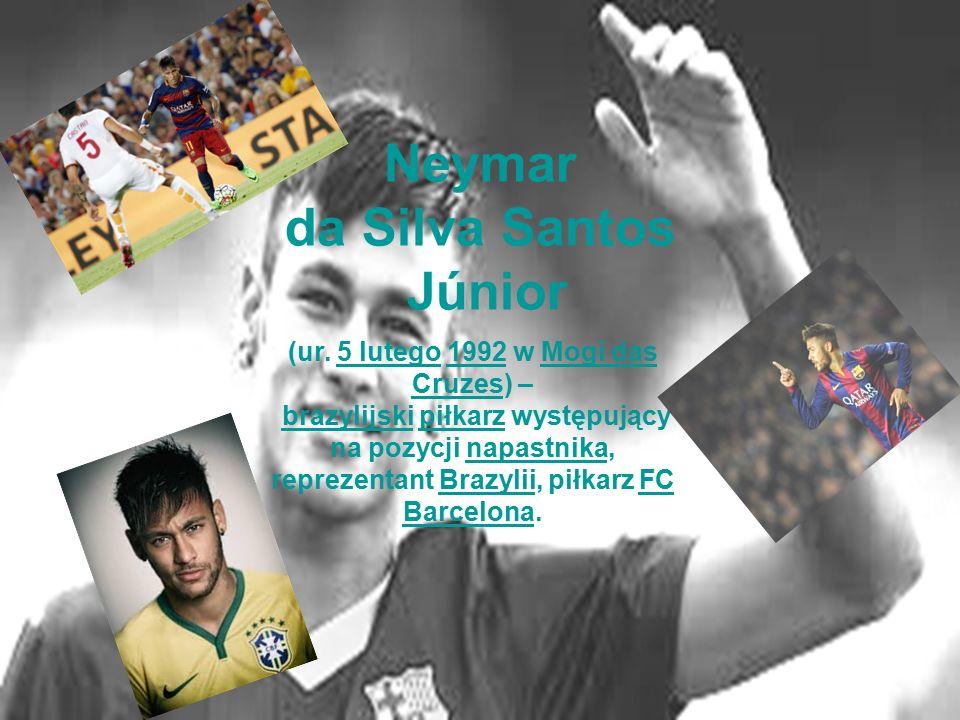 Neymar da Silva Santos Júnior (ur. 5 lutego 1992 w Mogi das Cruzes) – brazylijski piłkarz występujący na pozycji napastnika, reprezentant Brazylii, pi