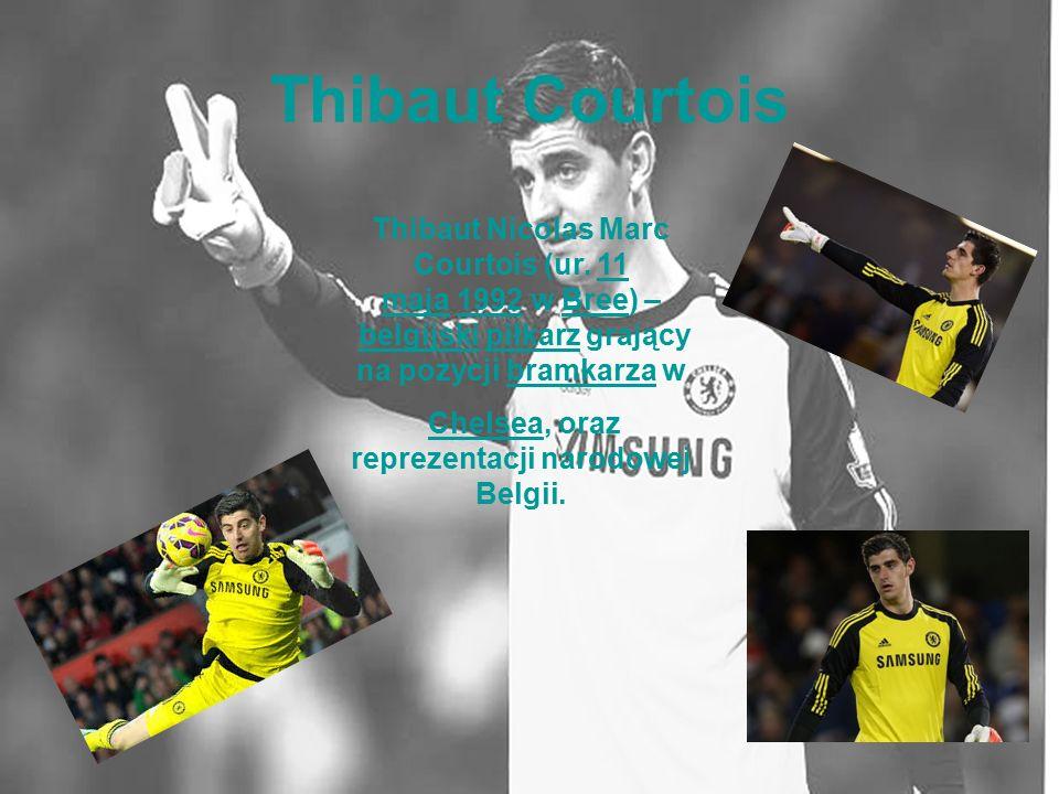 Thibaut Courtois Thibaut Nicolas Marc Courtois (ur. 11 maja 1992 w Bree) – belgijski piłkarz grający na pozycji bramkarza w11 maja1992Breebelgijskipił
