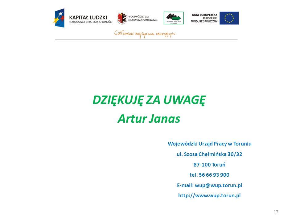 17 Wojewódzki Urząd Pracy w Toruniu ul. Szosa Chełmińska 30/32 87-100 Toruń tel. 56 66 93 900 E-mail: wup@wup.torun.pl http://www.wup.torun.pl DZIĘKUJ