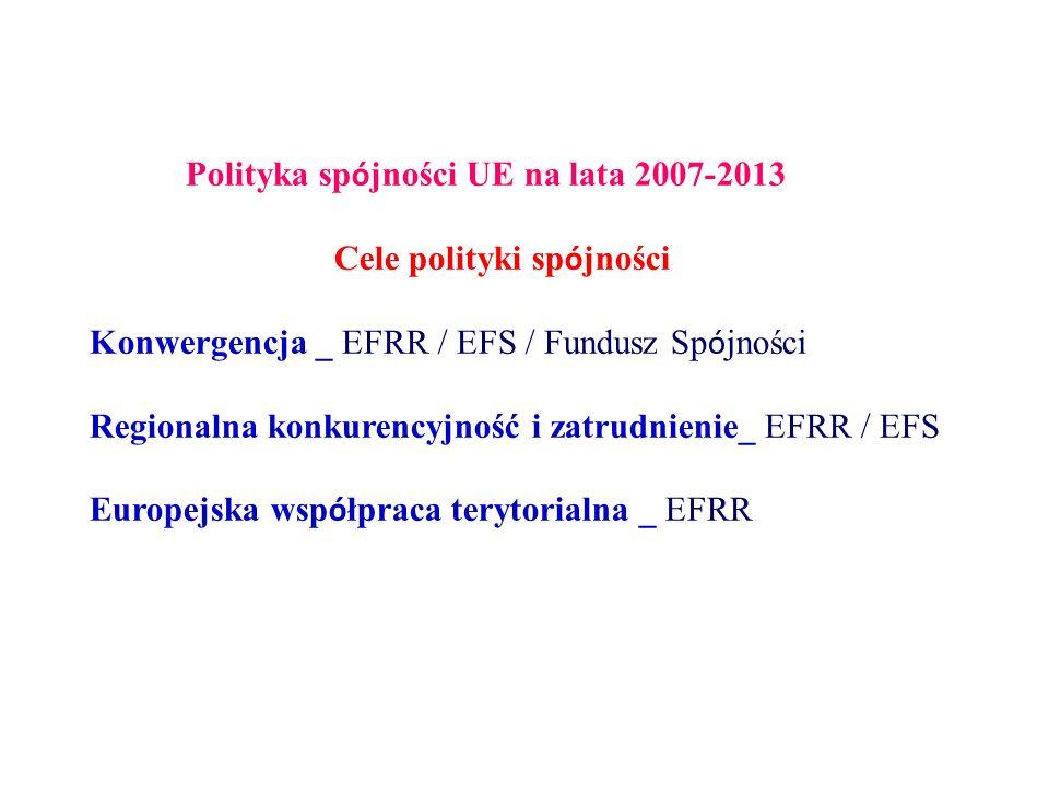 Polityka sp ó jności UE na lata 2014-2020 Polityka sp ó jności to gł ó wna polityka inwestycyjna UE.