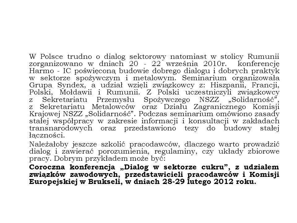 W Polsce trudno o dialog sektorowy natomiast w stolicy Rumunii zorganizowano w dniach 20 - 22 września 2010r.