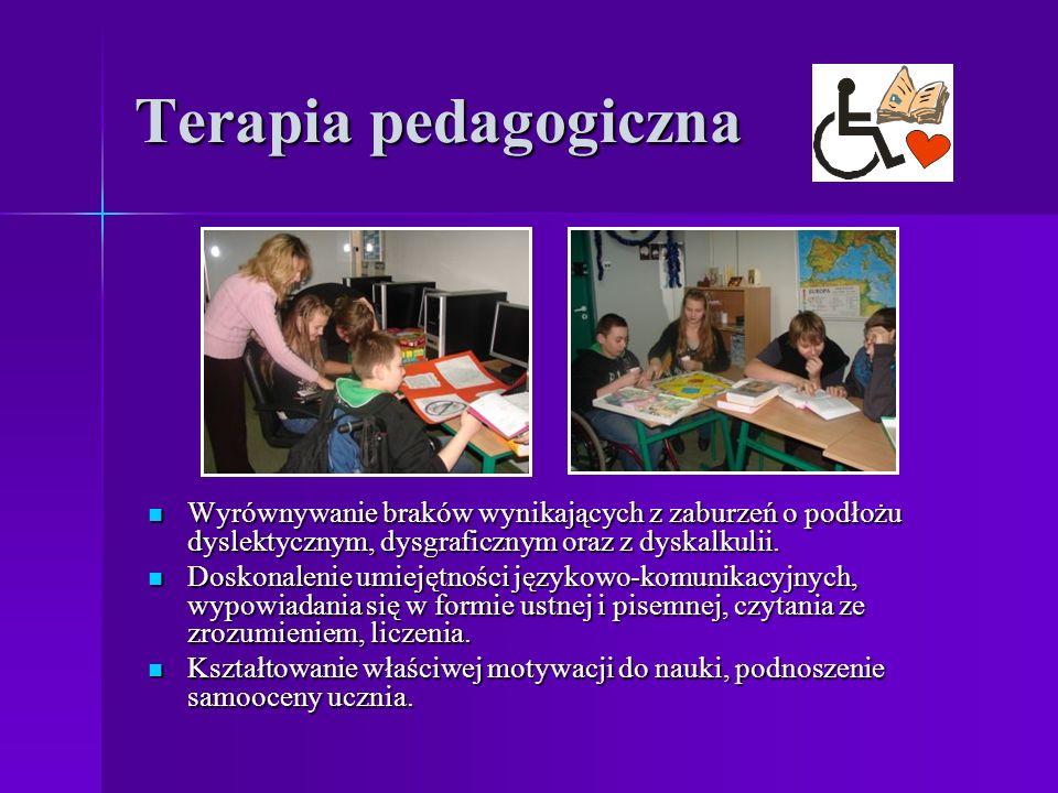 Terapia pedagogiczna Wyrównywanie braków wynikających z zaburzeń o podłożu dyslektycznym, dysgraficznym oraz z dyskalkulii. Wyrównywanie braków wynika