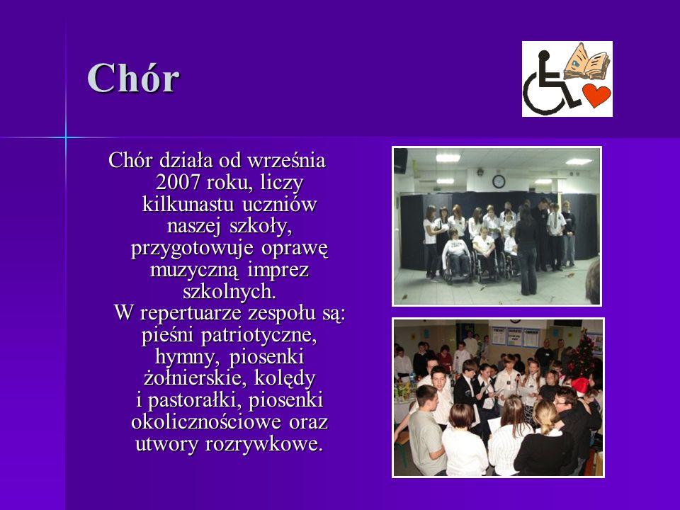 Chór Chór działa od września 2007 roku, liczy kilkunastu uczniów naszej szkoły, przygotowuje oprawę muzyczną imprez szkolnych.