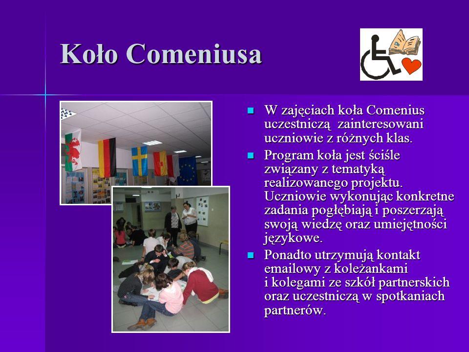 Koło Comeniusa W zajęciach koła Comenius uczestniczą zainteresowani uczniowie z różnych klas. W zajęciach koła Comenius uczestniczą zainteresowani ucz