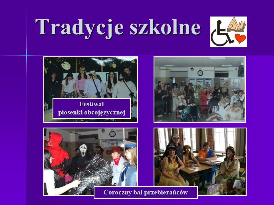 Tradycje szkolne Coroczny bal przebierańców Festiwal piosenki obcojęzycznej