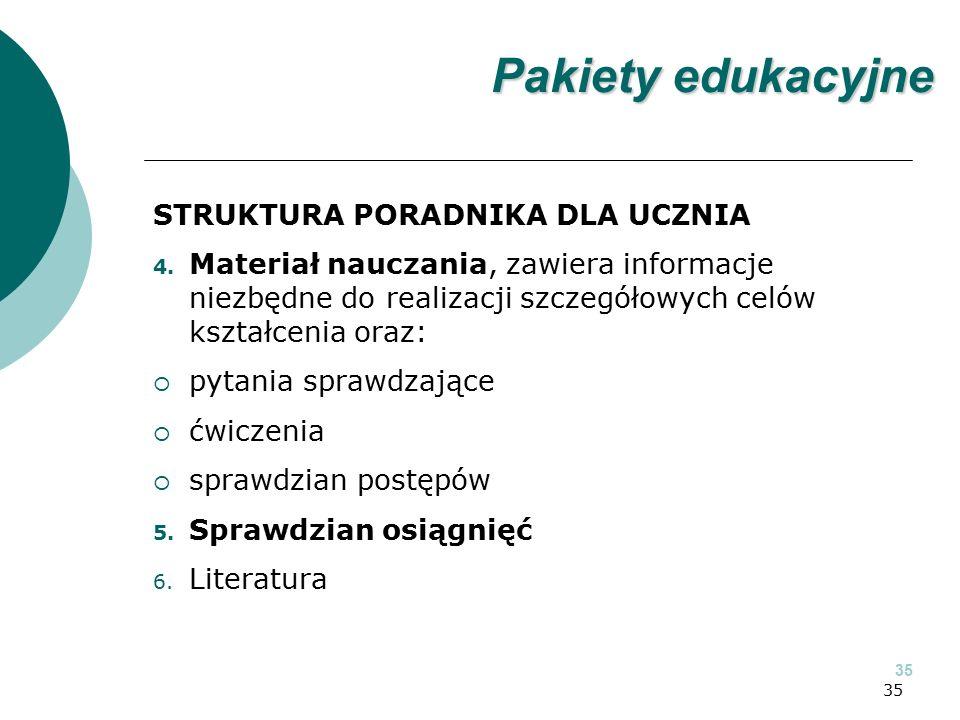 35 STRUKTURA PORADNIKA DLA UCZNIA 4. Materiał nauczania, zawiera informacje niezbędne do realizacji szczegółowych celów kształcenia oraz:  pytania sp