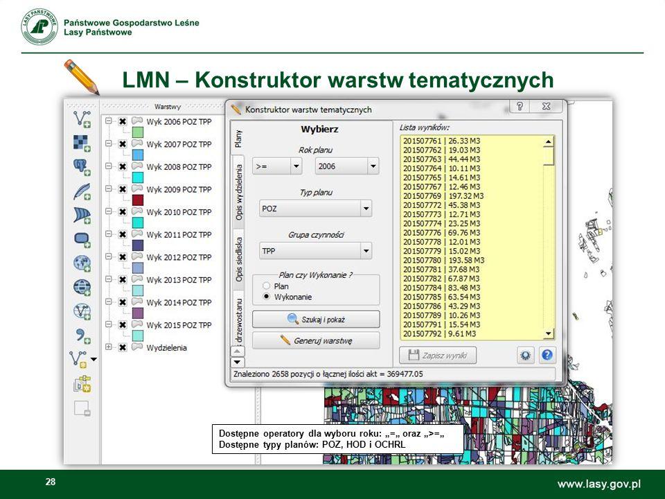 """28 LMN – Konstruktor warstw tematycznych Dostępne operatory dla wyboru roku: """"="""" oraz """">="""" Dostępne typy planów: POZ, HOD i OCHRL"""