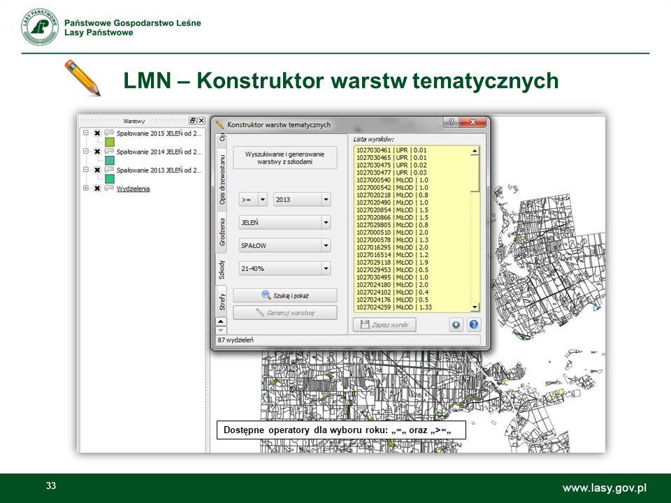 """33 LMN – Konstruktor warstw tematycznych Dostępne operatory dla wyboru roku: """"="""" oraz """">="""""""