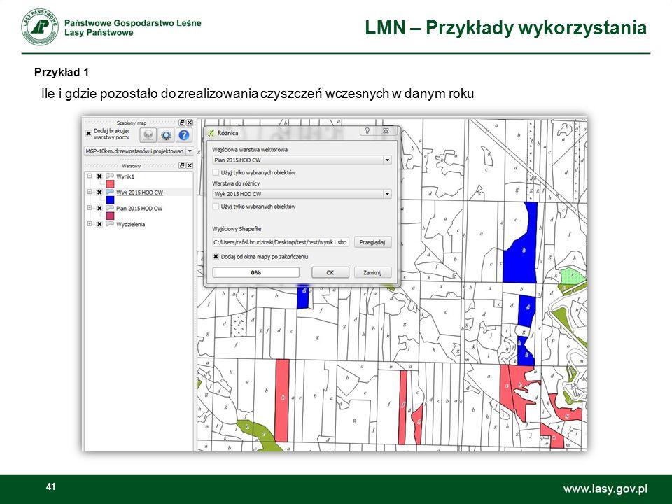41 LMN – Przykłady wykorzystania Przykład 1 Ile i gdzie pozostało do zrealizowania czyszczeń wczesnych w danym roku