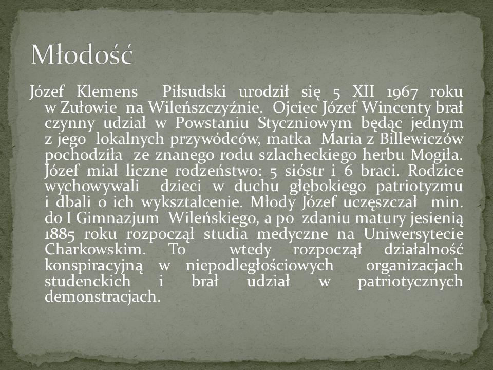 Józef Klemens Piłsudski urodził się 5 XII 1967 roku w Zułowie na Wileńszczyźnie. Ojciec Józef Wincenty brał czynny udział w Powstaniu Styczniowym będą