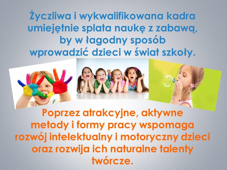 Życzliwa i wykwalifikowana kadra umiejętnie splata naukę z zabawą, by w łagodny sposób wprowadzić dzieci w świat szkoły.