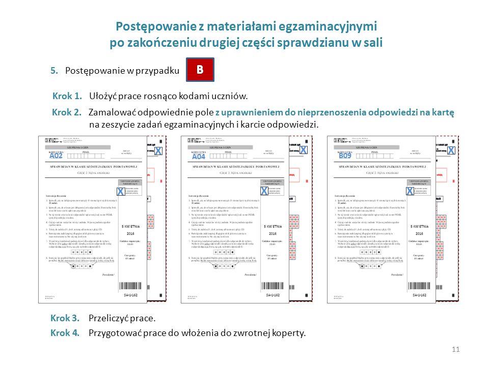 Postępowanie z materiałami egzaminacyjnymi po zakończeniu drugiej części sprawdzianu w sali 5. Postępowanie w przypadku Krok 1. Ułożyć prace rosnąco k