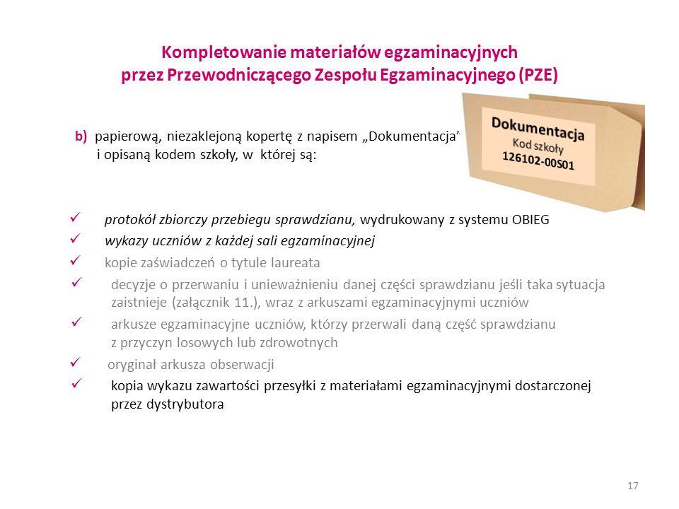 """Kompletowanie materiałów egzaminacyjnych przez Przewodniczącego Zespołu Egzaminacyjnego (PZE) b) papierową, niezaklejoną kopertę z napisem """"Dokumentac"""