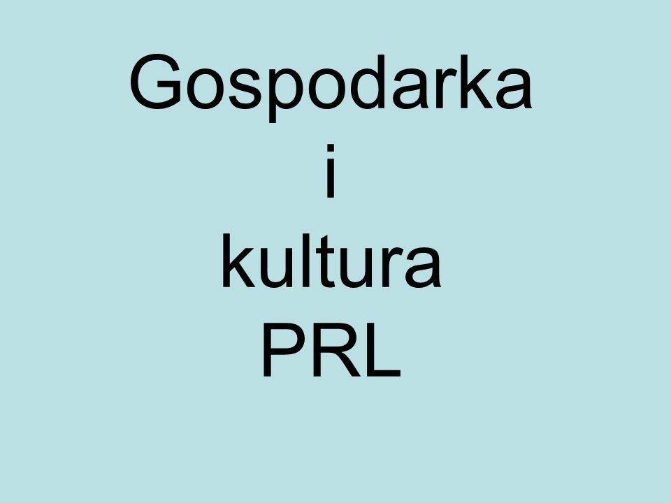 Gospodarka i kultura PRL