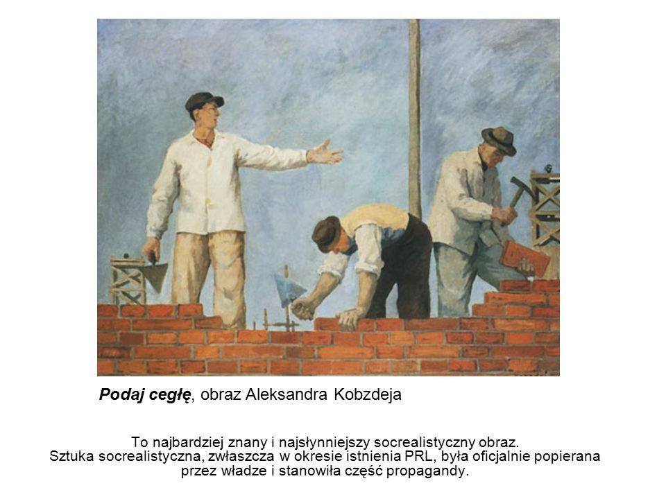 To najbardziej znany i najsłynniejszy socrealistyczny obraz. Sztuka socrealistyczna, zwłaszcza w okresie istnienia PRL, była oficjalnie popierana prze