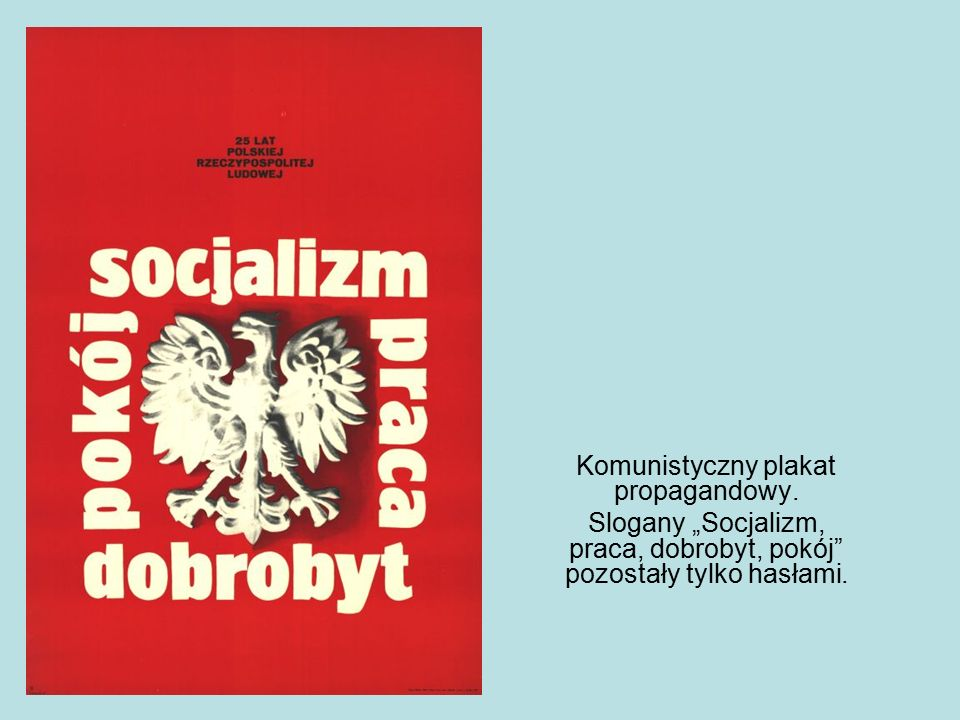 """Komunistyczny plakat propagandowy. Slogany """"Socjalizm, praca, dobrobyt, pokój"""" pozostały tylko hasłami."""