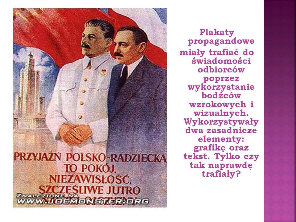 Plakaty propagandowe miały trafiać do świadomości odbiorców poprzez wykorzystanie bodźców wzrokowych i wizualnych.