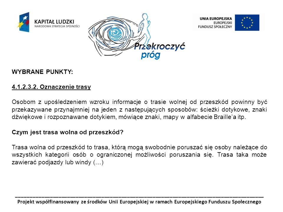 _______________________________________________________________________________________ Projekt współfinansowany ze środków Unii Europejskiej w ramach Europejskiego Funduszu Społecznego WYBRANE PUNKTY: 4.1.2.3.2.
