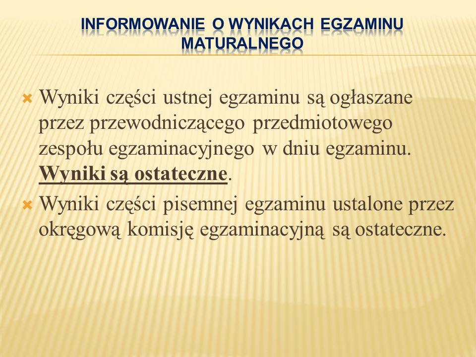  Wyniki części ustnej egzaminu są ogłaszane przez przewodniczącego przedmiotowego zespołu egzaminacyjnego w dniu egzaminu.