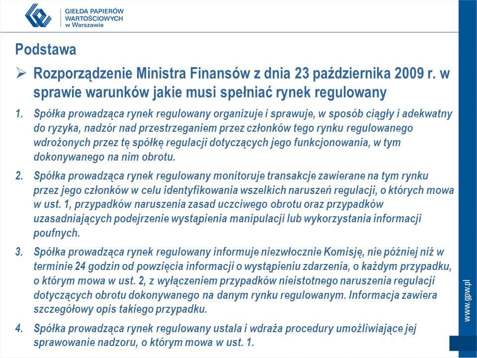 Podstawa  Rozporządzenie Ministra Finansów z dnia 23 października 2009 r. w sprawie warunków jakie musi spełniać rynek regulowany 1.Spółka prowadząca