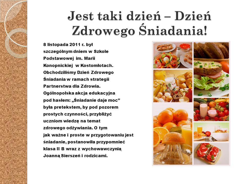 Jest taki dzień – Dzień Zdrowego Śniadania.8 listopada 2011 r.
