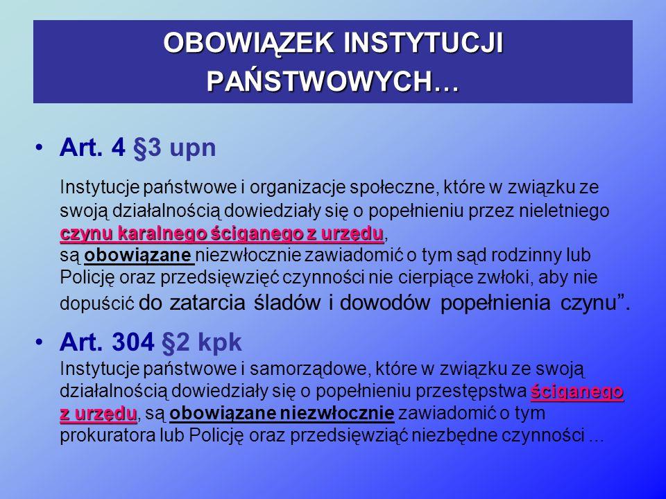Art. 4 §3 upn czynu karalnego ściganego z urzędu Instytucje państwowe i organizacje społeczne, które w związku ze swoją działalnością dowiedziały się
