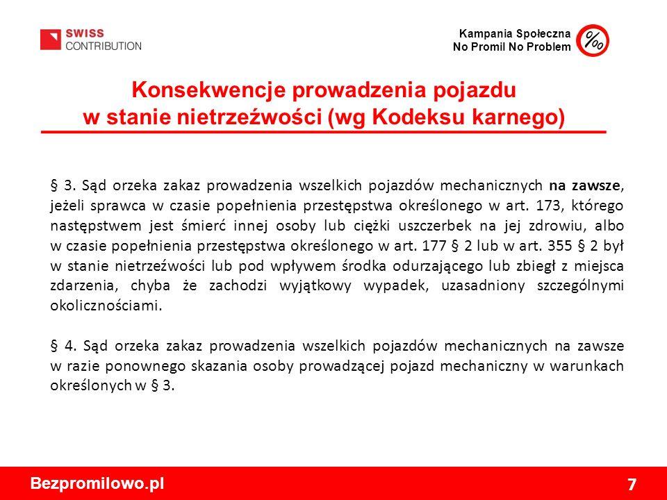 Kampania Społeczna No Promil No Problem Bezpromilowo.pl 7 Konsekwencje prowadzenia pojazdu w stanie nietrzeźwości (wg Kodeksu karnego) § 3.