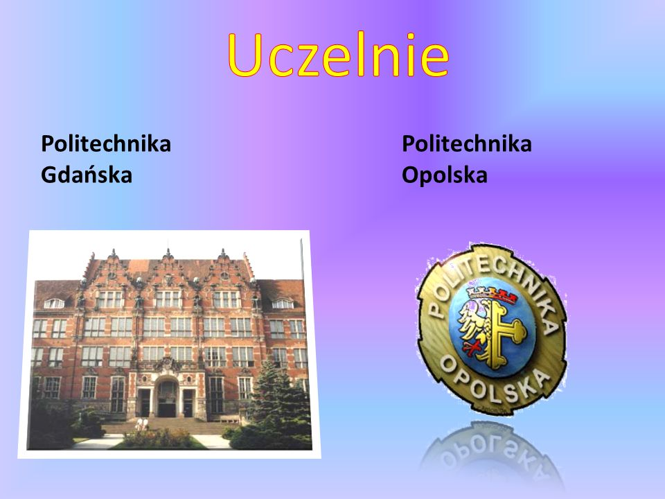 Politechnika Gdańska Politechnika Opolska