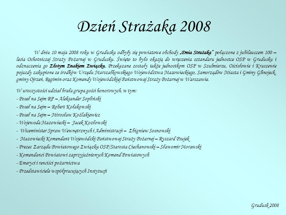 """Dzień Strażaka 2008 W dniu 10 maja 2008 roku w Grudusku odbyły się powiatowe obchody """"Dnia Strażaka"""" połączone z jubileuszem 100 – lecia Ochotniczej S"""