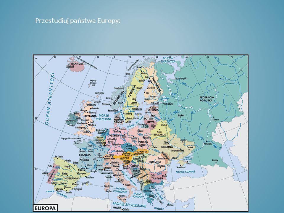 Na mapce Europy zaznacz następujące państwa: Czechy Polska Słowacja Austria Niemcy Rosja Białoruś Ukraina Litwa Łotwa Francja Wielka Brytania Portugalia Szwecja Dania Włochy Grecja Hiszpania