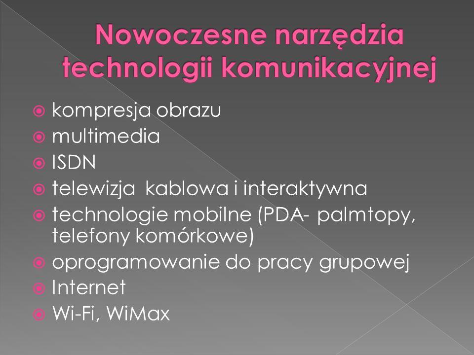  kompresja obrazu  multimedia  ISDN  telewizja kablowa i interaktywna  technologie mobilne (PDA- palmtopy, telefony komórkowe)  oprogramowanie d