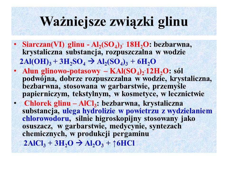 Ważniejsze związki glinu Siarczan(VI) glinu - Al 2 (SO 4 ) 3.