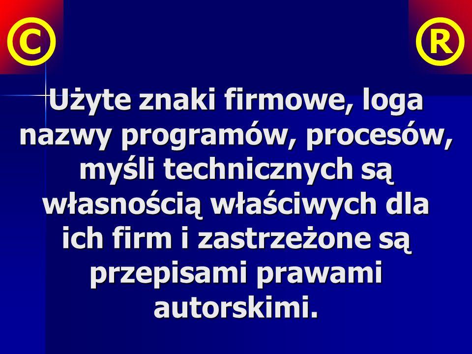 Użyte znaki firmowe, loga nazwy programów, procesów, myśli technicznych są własnością właściwych dla ich firm i zastrzeżone są przepisami prawami autorskimi.