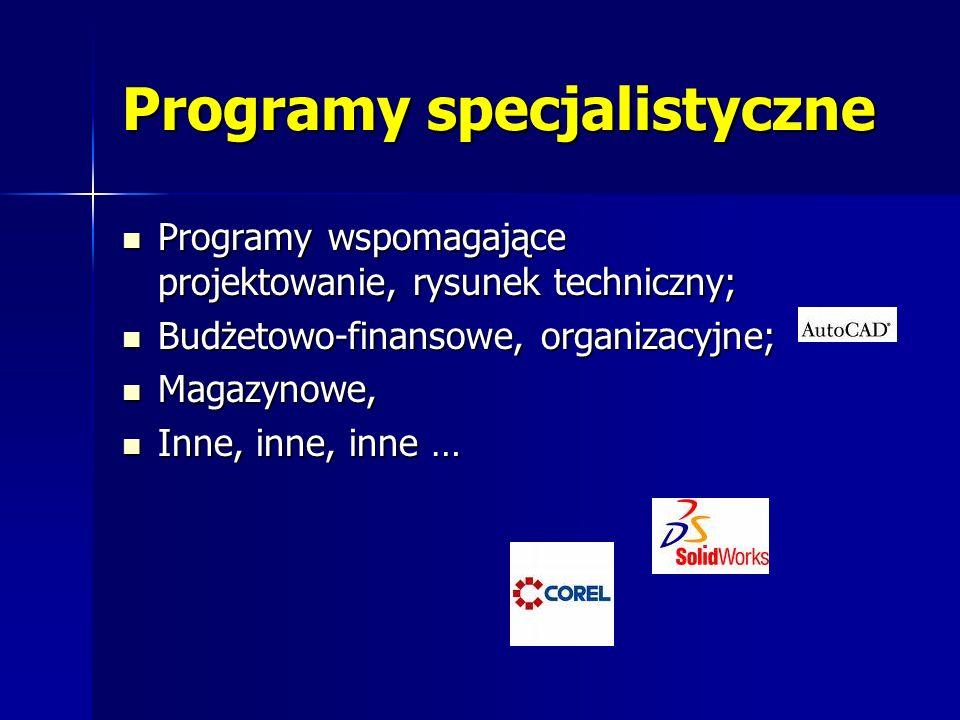 Programy specjalistyczne Programy wspomagające projektowanie, rysunek techniczny; Programy wspomagające projektowanie, rysunek techniczny; Budżetowo-finansowe, organizacyjne; Budżetowo-finansowe, organizacyjne; Magazynowe, Magazynowe, Inne, inne, inne … Inne, inne, inne …