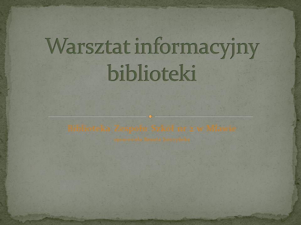 Biblioteka Zespołu Szkół nr 2 w Mławie opracowała Renata Jurczyńska