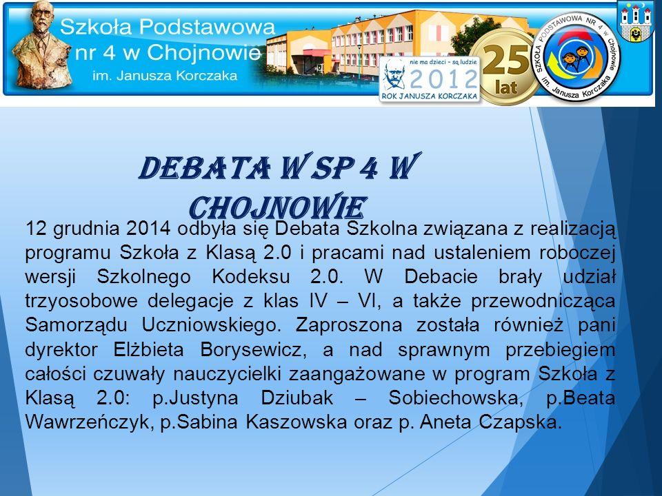 Debata w SP 4 w Chojnowie 12 grudnia 2014 odbyła się Debata Szkolna związana z realizacją programu Szkoła z Klasą 2.0 i pracami nad ustaleniem robocze