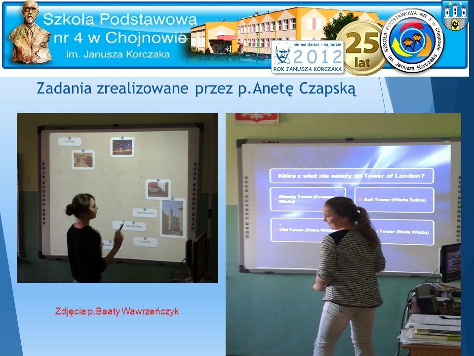 Zadania zrealizowane przez p.Anetę Czapską Zdjęcia p.Beaty Wawrzeńczyk
