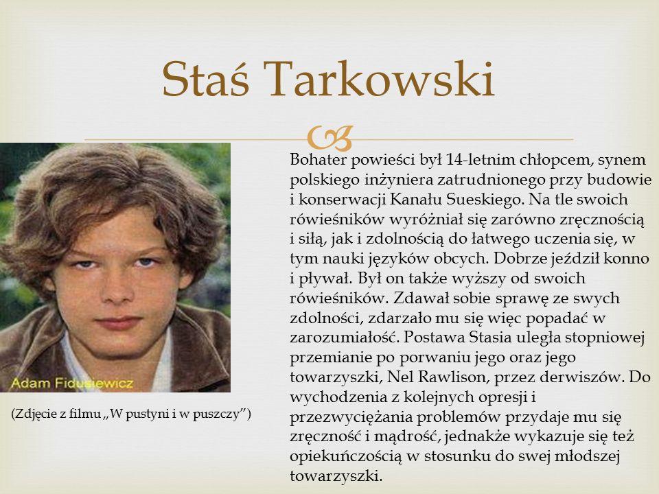 """ Staś Tarkowski (Zdjęcie z filmu """"W pustyni i w puszczy ) Bohater powieści był 14-letnim chłopcem, synem polskiego inżyniera zatrudnionego przy budowie i konserwacji Kanału Sueskiego."""