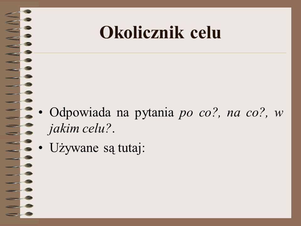 Okolicznik czynnika towarzyszącego Czasami wśród okoliczników czynnika towarzyszącego omawia się również części zdania wyrażone imiesłowem przysłówkowym, np.
