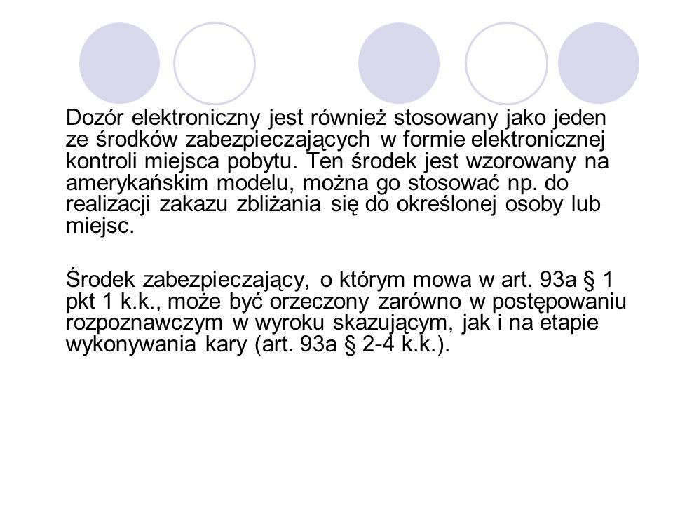 Dozór elektroniczny jest również stosowany jako jeden ze środków zabezpieczających w formie elektronicznej kontroli miejsca pobytu. Ten środek jest wz