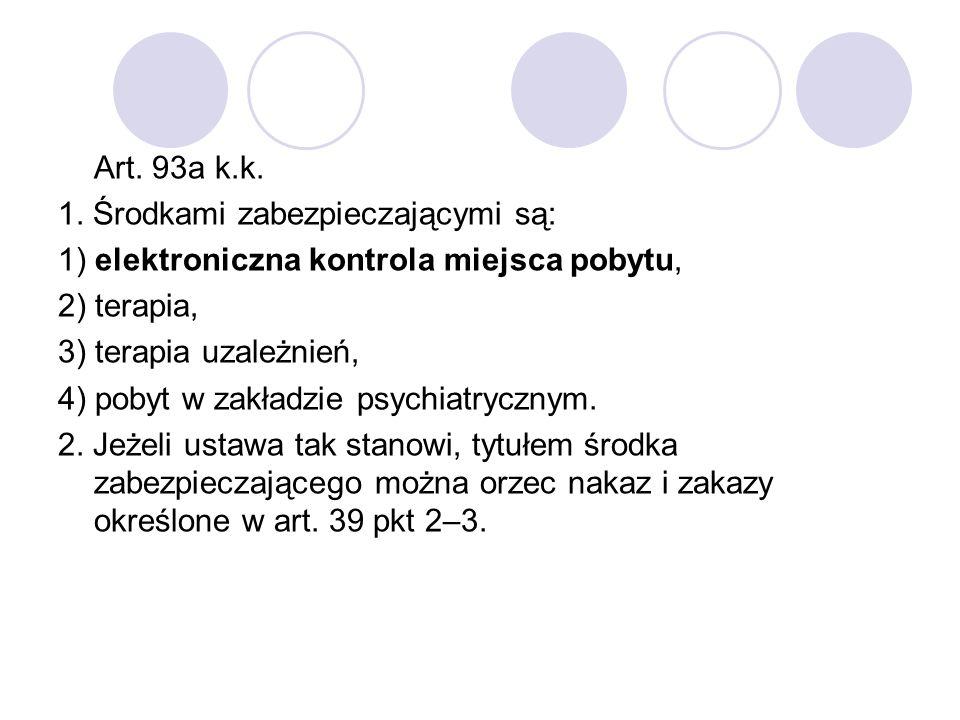 Art. 93a k.k. 1.