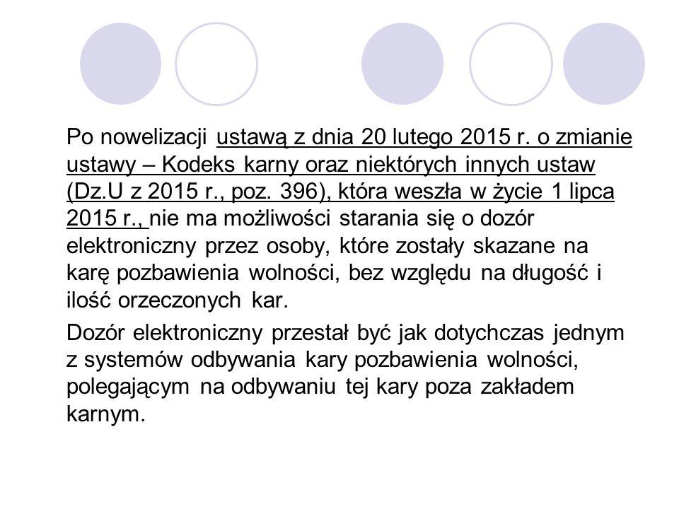 Po nowelizacji ustawą z dnia 20 lutego 2015 r. o zmianie ustawy – Kodeks karny oraz niektórych innych ustaw (Dz.U z 2015 r., poz. 396), która weszła w