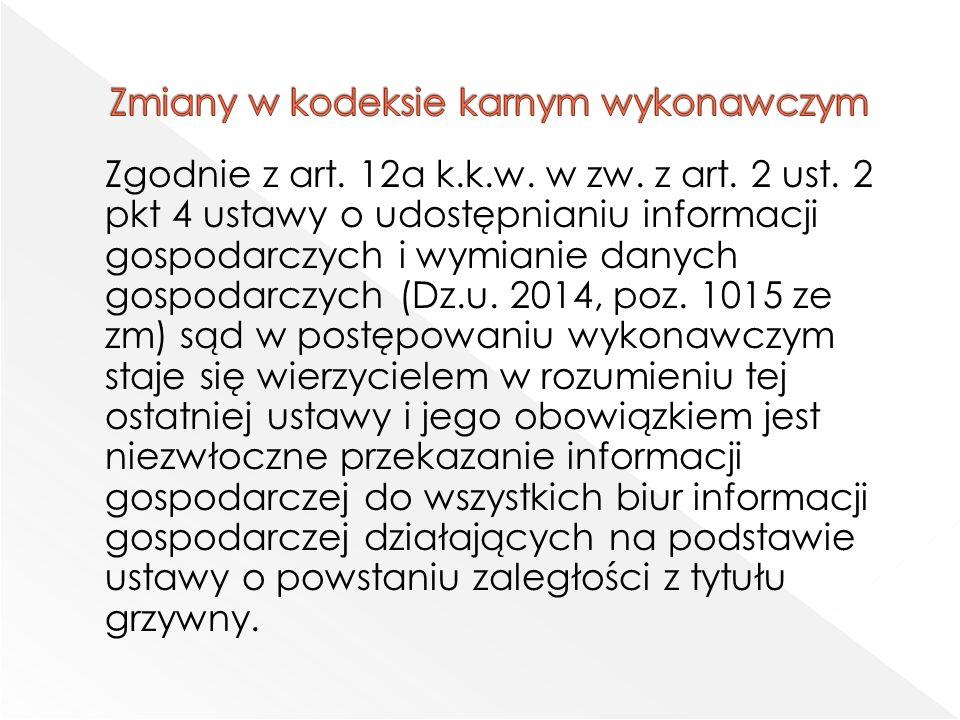 Zgodnie z art. 12a k.k.w. w zw. z art. 2 ust.