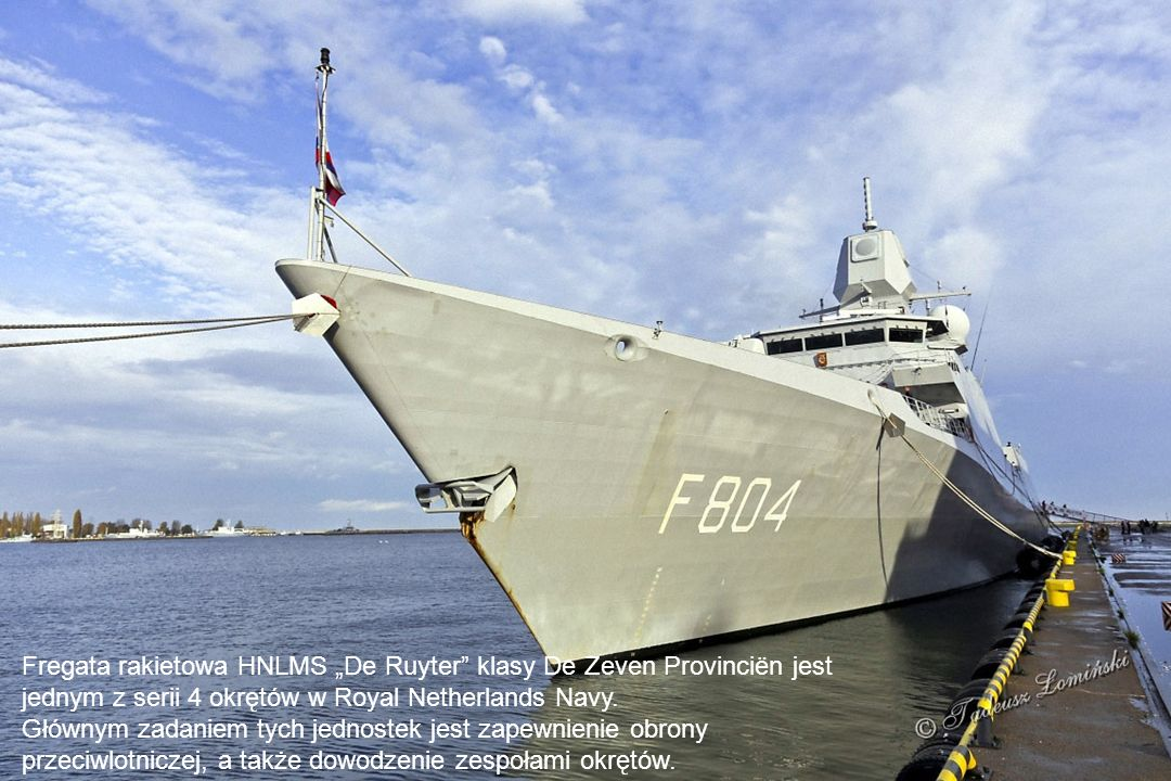 "Fregata rakietowa HNLMS ""De Ruyter klasy De Zeven Provinciën jest jednym z serii 4 okrętów w Royal Netherlands Navy."