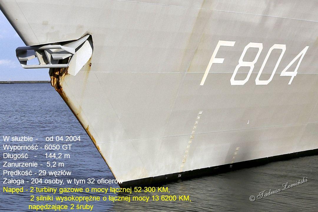 W służbie - od 04.2004 Wyporność - 6050 GT Długość - 144,2 m Zanurzenie - 5,2 m Prędkość - 29 węzłów Załoga - 204 osoby, w tym 32 oficerów Napęd - 2 turbiny gazowe o mocy łącznej 52 300 KM, 2 silniki wysokoprężne o łącznej mocy 13 6200 KM, napędzające 2 śruby