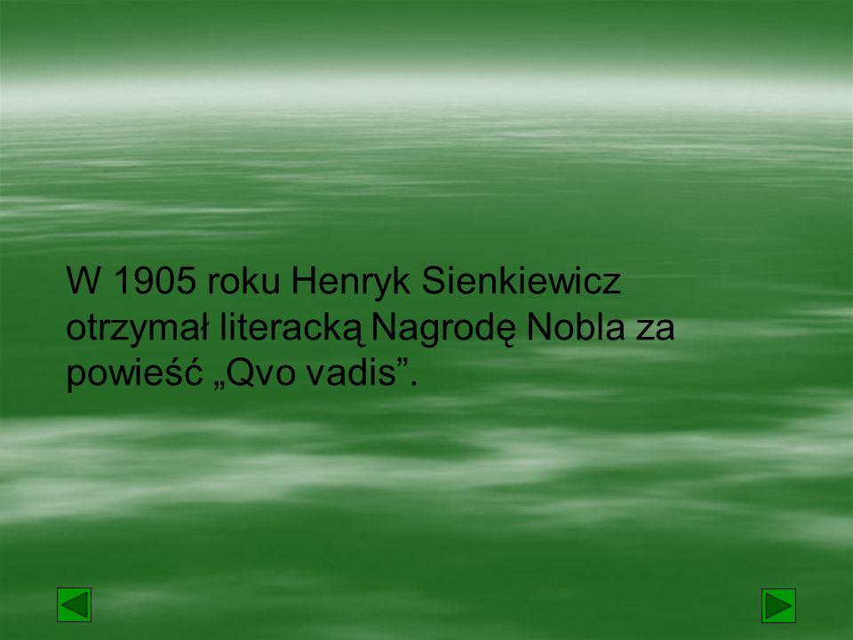 Główne dzieła Henryka Sienkiewicza to:  Trylogia  Ogniem i mieczem  Potop  Pan Wołodyjowski  Krzyżacy  Quo Vadis  W pustyni i w puszczy  Rodzina Połanieckich  Bez dogmatu  nowele