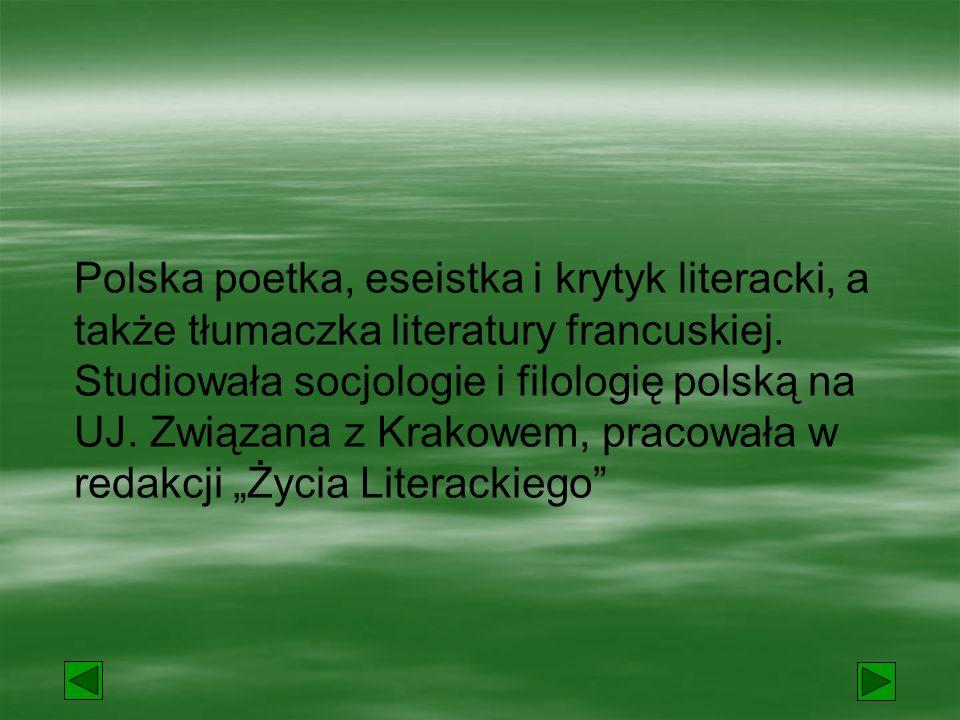 Wisława Szymborska (1923 - ?) Pierwsza poetka i trzecia kobieta wśród laureatów literackiej Nagrody Nobla.