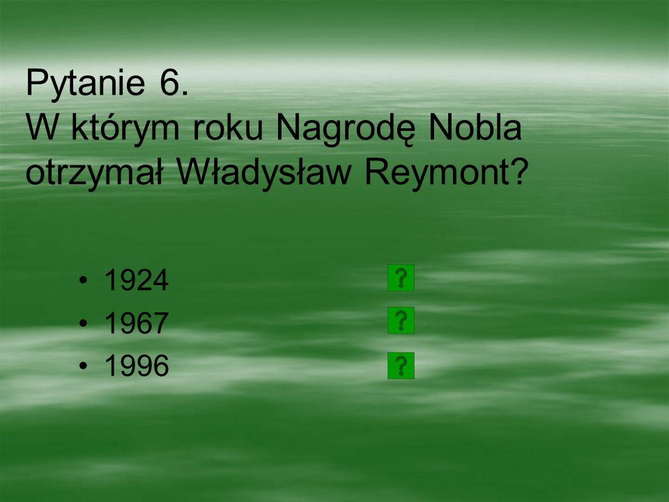 Pytanie 5.Za co Henryk Sienkiewicz otrzymał Nagrodę Nobla.