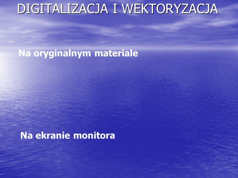DIGITALIZACJA I WEKTORYZACJA Na oryginalnym materiale Na ekranie monitora