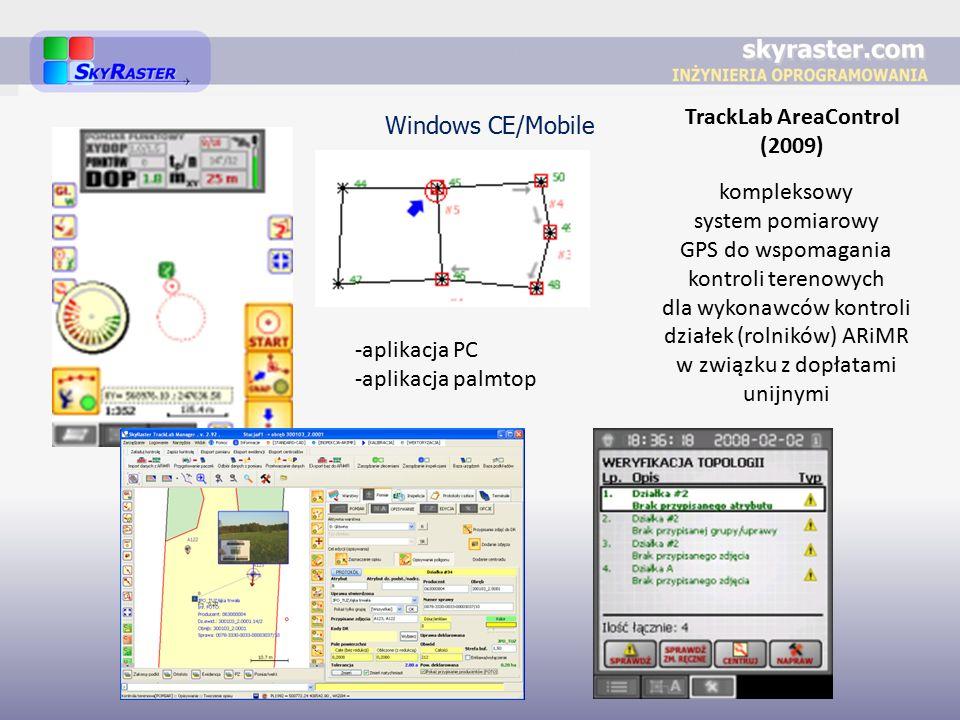 TrackLab AreaControl (2009) kompleksowy system pomiarowy GPS do wspomagania kontroli terenowych dla wykonawców kontroli działek (rolników) ARiMR w związku z dopłatami unijnymi -aplikacja PC -aplikacja palmtop Windows CE/Mobile